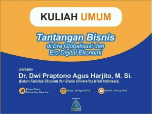 Fakultas Ekonomi dan Bisnis UAA menyelenggarakan Kuliah Umum bersama Dr. Dwipraptono Agus Harjito, M.Si.